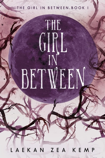 The Girl In Between - The Girl In Between, #1 ebook by Laekan Zea Kemp
