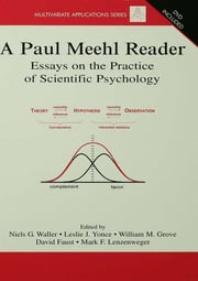 A Paul Meehl Reader - Essays on the Practice of Scientific Psychology ebook by Niels G. Waller,Leslie J. Yonce,William M. Grove,David Faust,Mark F. Lenzenweger
