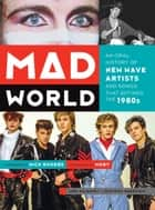 Mad World ebook by Lori Majewski,Jonathan Bernstein,Nick Rhodes