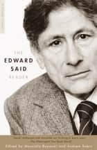 The Edward Said Reader ebook by Edward W. Said,Moustafa Bayoumi,Andrew Rubin