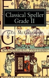 The Classical Speller, Grade II, Student Edition ebook by Gail McGaffigan