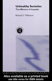 Unhealthy Societies ebook by Wilkinson, Richard G.