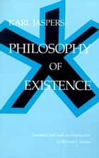 Philosophy of Existence ebook by Karl Jaspers,Richard F. Grabau