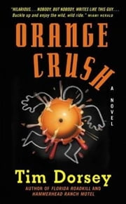 Orange Crush ebook by Tim Dorsey