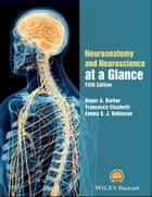 Neuroanatomy and Neuroscience at a Glance ebook by Roger A. Barker, Francesca Cicchetti, Emma S. J. Robinson