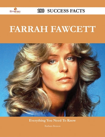 Farrah Fawcett 180 Success Facts - Everything you need to know about Farrah Fawcett ebook by Barbara Benson