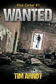 Wanted - Flick Carter, #1 ebook by Tim Arnot