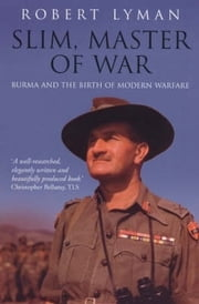 Slim, Master of War - Burma, 1942-5 ebook by Major Robert Lyman