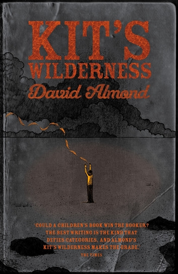 Kit's Wilderness ebook by David Almond