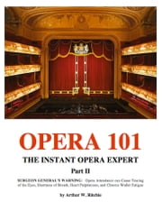 Opera 101 Part II ebook by Arthur W. Ritchie