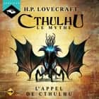L'Appel de Cthulhu - 3 livre audio by H.P. Lovecraft, Nicolas Planchais