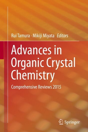 Advances in Organic Crystal Chemistry - Comprehensive Reviews 2015 ebook by