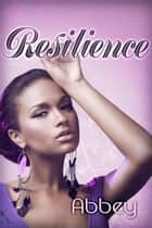 Resilience ebook by Abbey