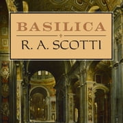 Basilica - The Splendor and the Scandal: Building St. Peter's audiobook by R. A. Scotti