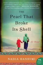 The Pearl that Broke Its Shell - A Novel ebook by Nadia Hashimi