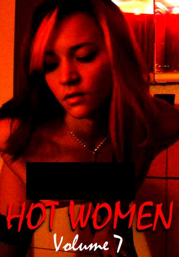 Hot Women Volume 7 - A sexy photo book ebook by Raquel Hornsby
