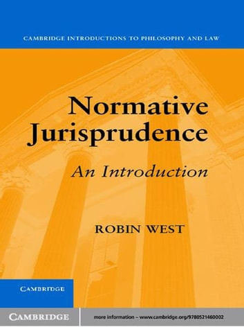 Normative Jurisprudence - An Introduction ebook by Robin West