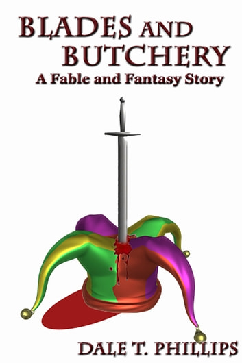 Blades and Butchery ebook by Dale T. Phillips