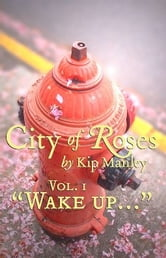 """Wake up..."" ebook by Kip Manley"