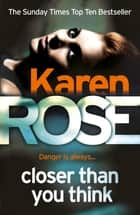 Closer Than You Think (The Cincinnati Series Book 1) ebook by Karen Rose