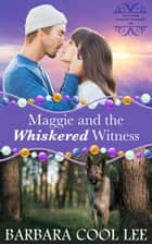 Maggie and the Whiskered Witness ebook by Barbara Cool Lee