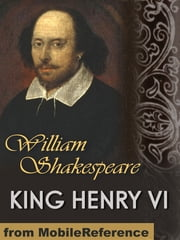 King Henry VI (Mobi Classics) ebook by William Shakespeare