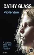 Violentée ebook by Cathy Glass, Jacqueline Odin