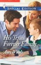 His Texas Forever Family ebook by Amy Woods