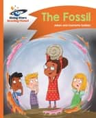 Reading Planet - The Fossil - Orange: Comet Street Kids ePub eBook by Adam Guillain, Charlotte Guillain