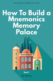 Mnemonic Memory Palace Book One ebook by Sjur Midttun