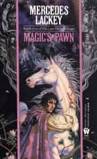 Magic's Pawn ebook by Mercedes Lackey