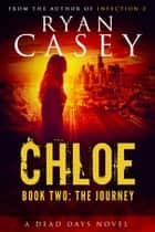 Chloe: The Journey ebook by Ryan Casey