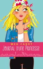 Journal d'une princesse - Tome 1 - La grande nouvelle ebook by Meg Cabot, Josette Chicheportiche