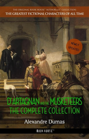 D'Artagnan and the Musketeers: The Complete Collection 電子書 by Alexandre Dumas