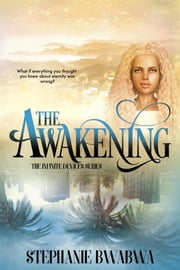 The Awakening: The Infinite Devices - Book One ebook by Stephanie BwaBwa, Wendy Garfinkle