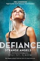 Strange Angels: Defiance - Book 4 ebook by Lili St. Crow