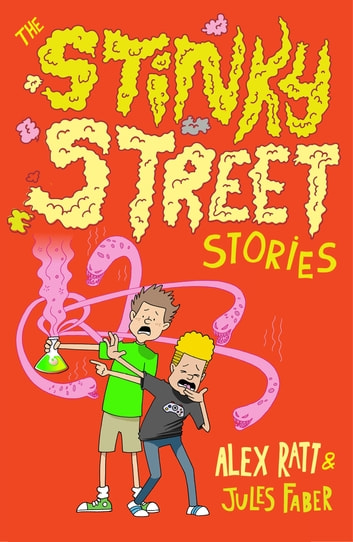 The Stinky Street Stories ebook by Alex Ratt