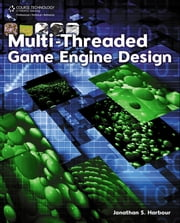 Multi-Threaded Game Engine Design, 1st Edition ebook by Harbour