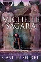 Cast in Secret ebook by Michelle Sagara