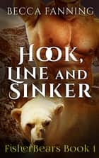 Hook, Line And Sinker ebook by Becca Fanning