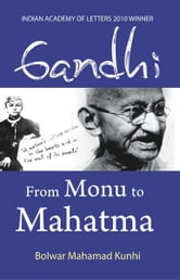 Gandhi: From Monu to Mahatma ebook by Bolwar Mahamad Kunhi