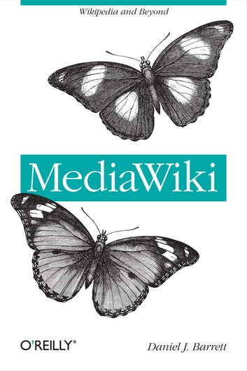 MediaWiki - Wikipedia and Beyond ebook by Daniel J. Barrett