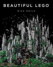 Beautiful LEGO ebook by Mike Doyle