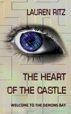 The Heart of the Castle ebook by Lauren Ritz