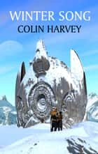 Winter Song ebook by Colin Harvey