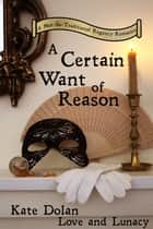 A Certain Want of Reason ebook by Kate Dolan