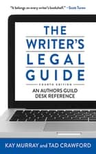 The Writer's Legal Guide, Fourth Edition ebook by Tad Crawford,Kay Murray