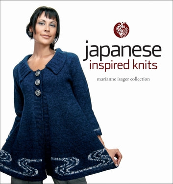 Japanese Inspired Knits - Marianne Isager Collection ebook by Marianne Isager