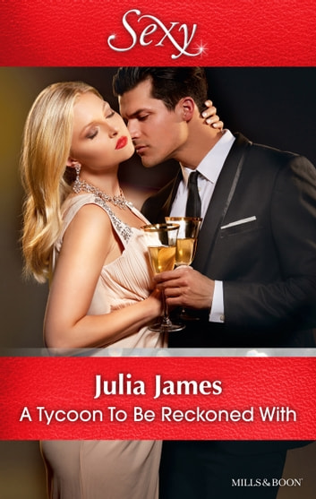 A Tycoon To Be Reckoned With 電子書籍 by Julia James
