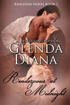 Rendezvous at Midnight (Kingston Novel Book 1) ebook by Glenda Diana